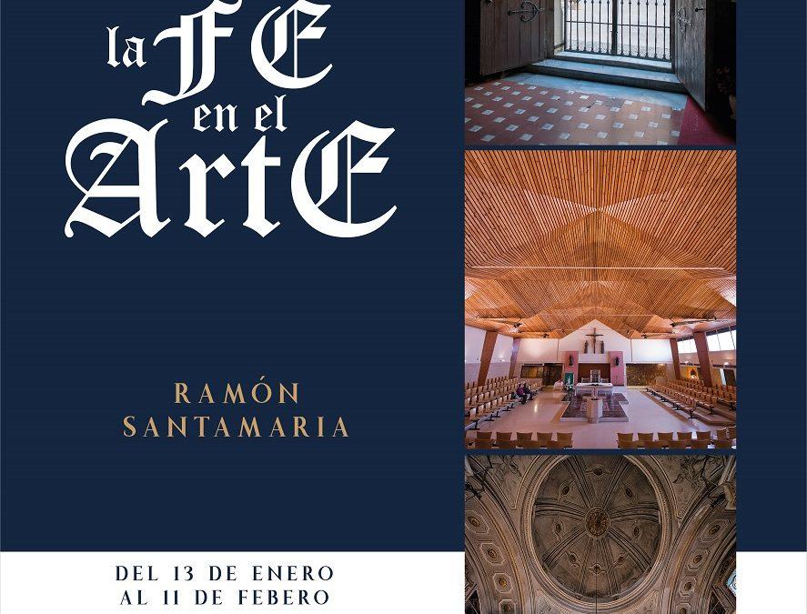 Exposición LA FE EN EL ARTE de Ramón Santamaría